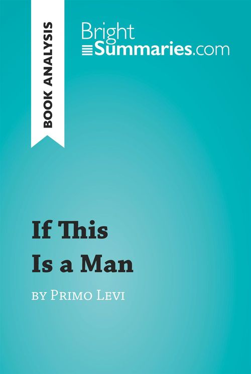Book analysis ; if this is a man by Primo Levi
