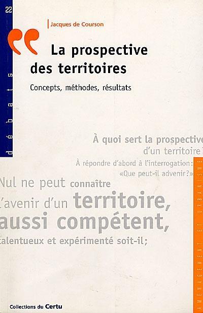 La Prospective Des Territoires: Concepts Methodes, Resultats (Debats N.22)