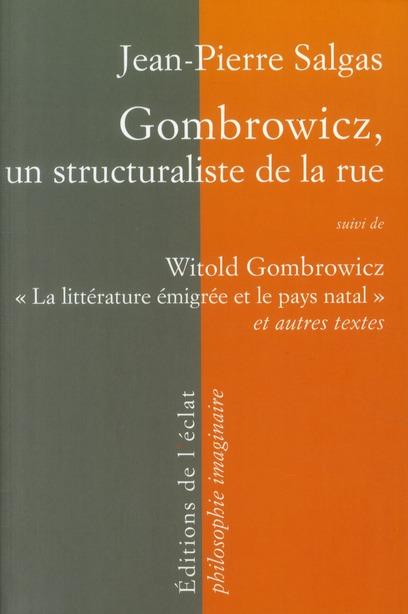 Gombrowicz, un structuraliste de la rue ; « la littérature émigrée et le pays natal » et autres textes