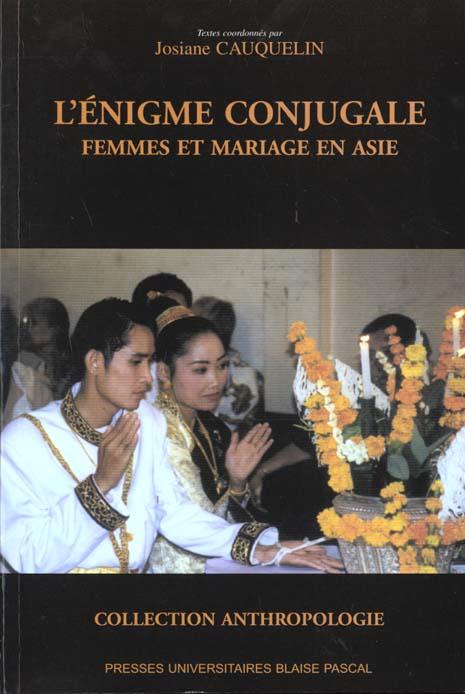 L'enigme conjugale. femmes et mariage en asie