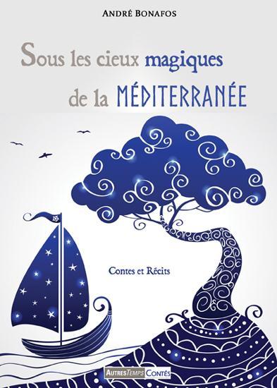 Sous les cieux magiques de la Méditerranée