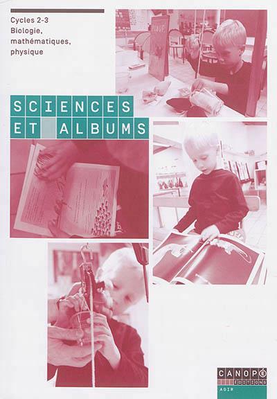 Sciences et albums, cycles 2-3 : biologie, mathématiques, physique
