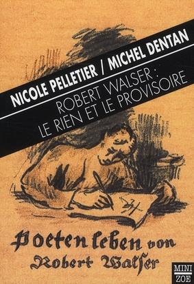 Robert Walser : le rien et le provisoire