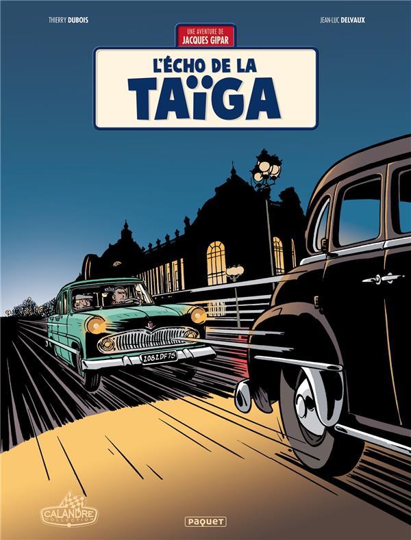 Une aventure de Jacques Gipar T.8 ; l'écho de la Taïga