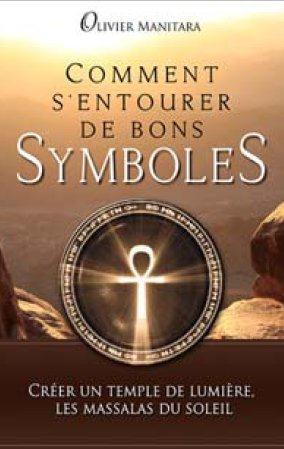 Comment s'entourer de bons symboles ; créer un temple de lumière, les massalas du soleil