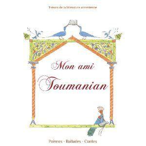 Mon ami toumanian : poemes, ballades, contes