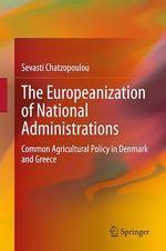 The Europeanization of National Administrations  - Sevasti Chatzopoulou