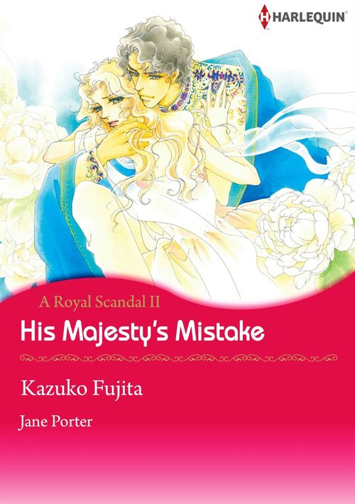 Harlequin Comics: A Royal Scandal - Tome 2 : His Majesty's Mistake