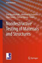 Nondestructive Testing of Materials and Structures  - Mehmet Ali Tasdemir - Oral Buyukozturk