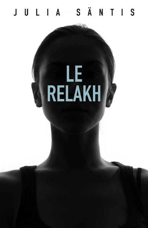 Le Relakh  - Julia Säntis