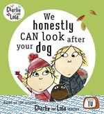Vente Livre Numérique : Charlie and Lola: We Honestly Can Look After Your Dog  - Lauren Child