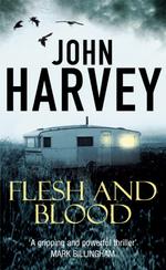 Vente Livre Numérique : Flesh And Blood  - John Harvey