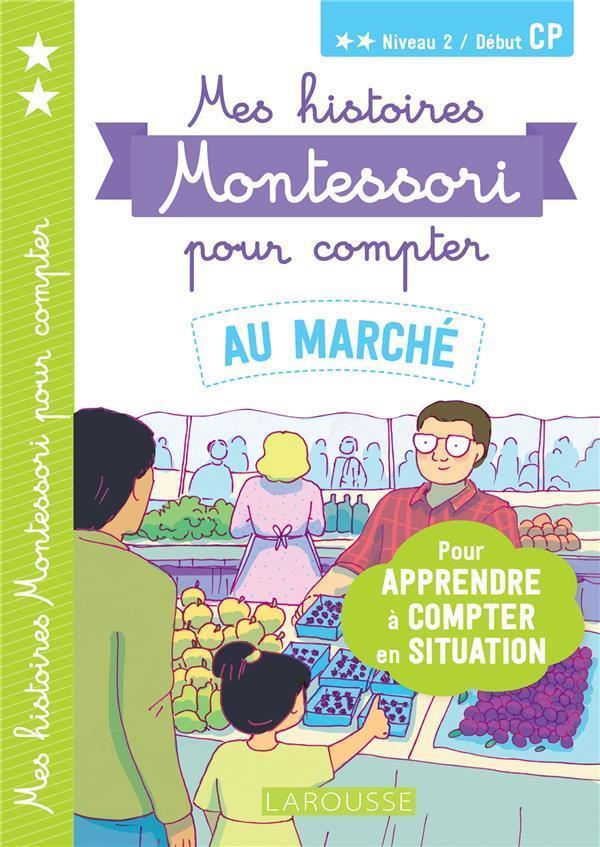 Mes histoires Montessori pour compter ; au marché