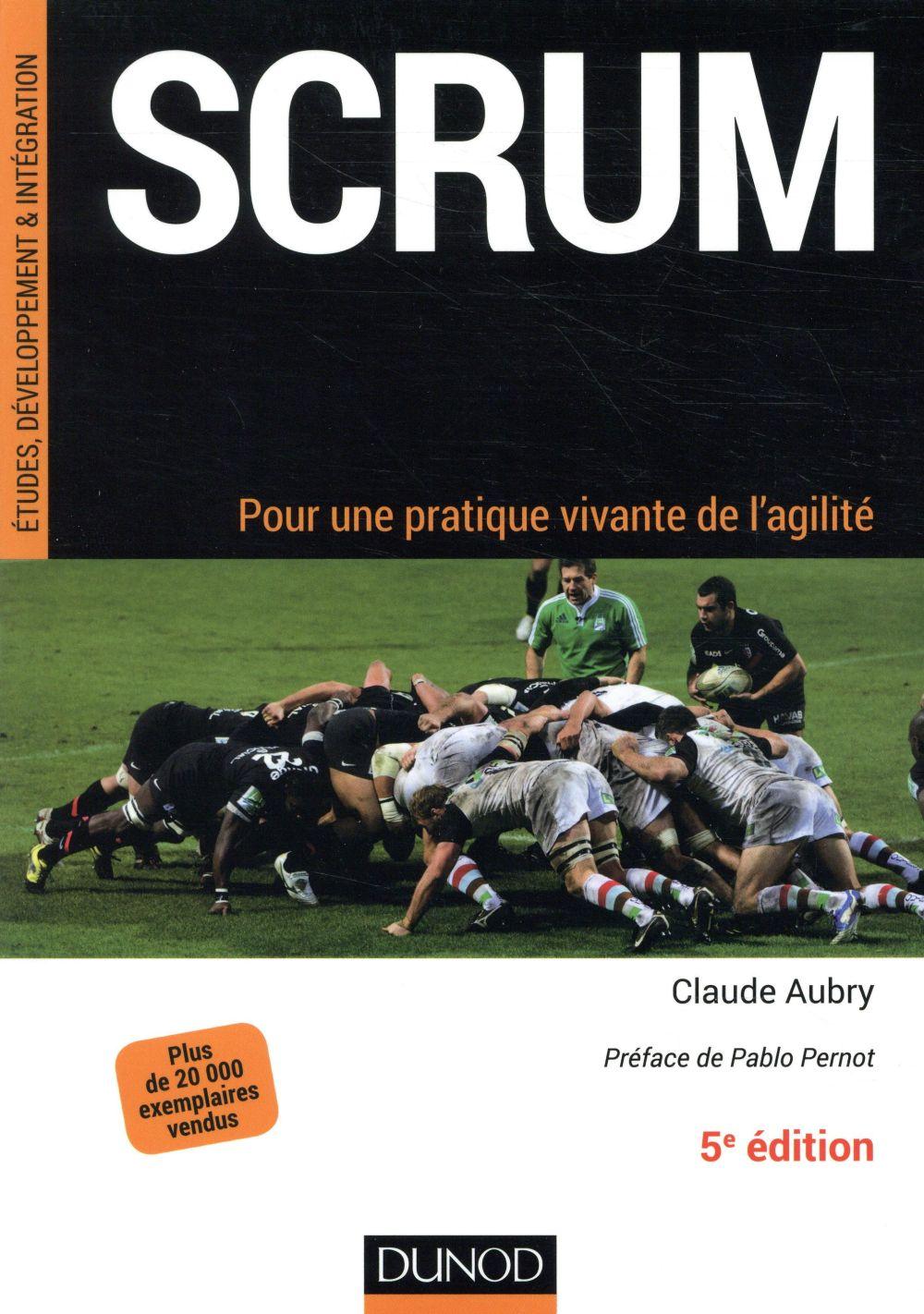 Scrum ; pour une pratique vivante de l'agilité (5e édition)