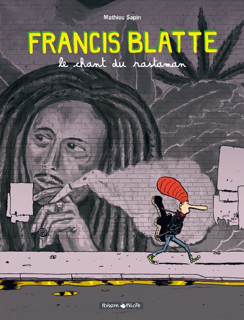 Les aventures de Francis Blatte t.1 ; le Chant du Rastaman