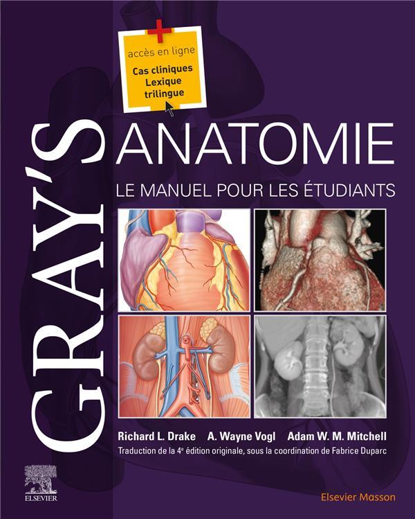 GRAY'S ANATOMIE  -  LE MANUEL POUR LES ETUDIANTS (4E EDITION)
