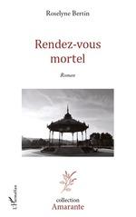 Vente Livre Numérique : Rendez-vous Mortel  - Roselyne Bertin