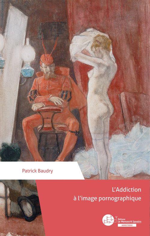L'addiction à l'image pornographique