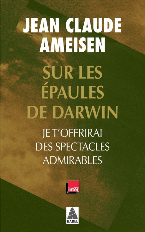 Sur les épaules de Darwin t.2 ; je t'offrirai des spectacles admirables