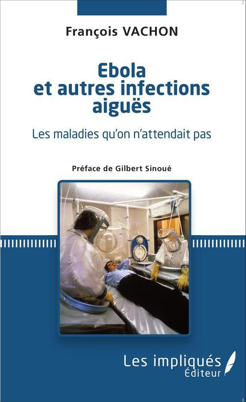 Ebola et autres infections aiguës ; les maladies qu'on attendait pas