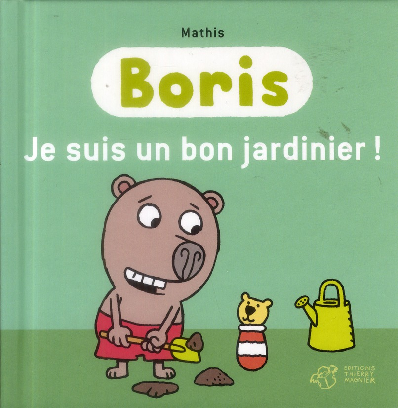 Boris ; je suis un bon jardinier !
