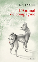 L'animal de compagnie  - Leo Barthe - Jacques Abeille