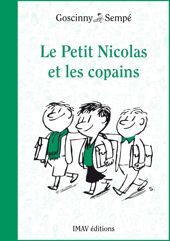 Le Petit Nicolas ; le petit Nicolas et les copains