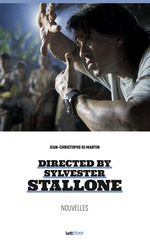 Directed by Sylvester Stallone (nouvelles)  - Jean-Christophe H.J. Martin - Jean-Christophe Hj Martin