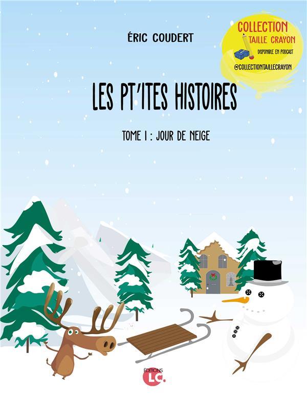 Les p'tites histoires t.1 ; jour de neige