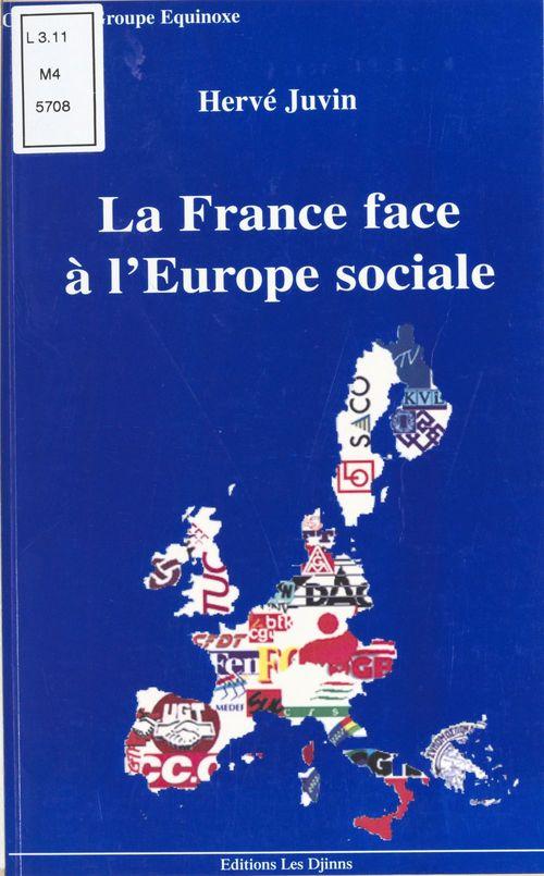 La France face à l'Europe sociale : regards sur une constitution sans nom