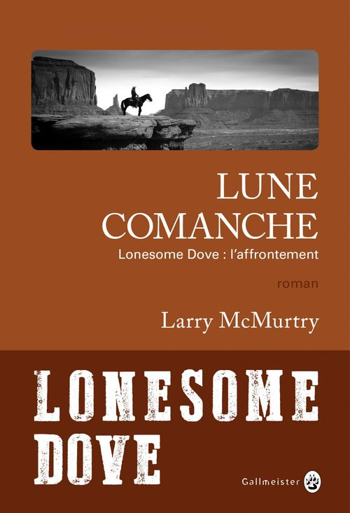 Lonesome Dove ; l'affrontement ; lune comanche