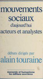 Vente Livre Numérique : Mouvements sociaux d'aujourd'hui : acteurs et analystes  - Alain TOURAINE