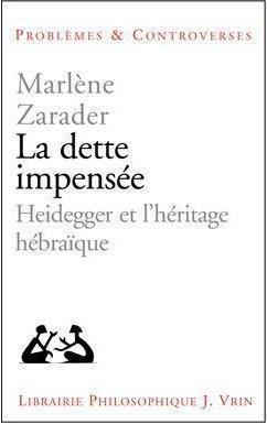La dette impensée ; Heidegger et l'héritage hébraïque