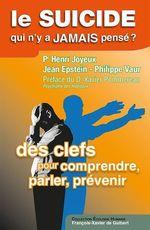 Vente Livre Numérique : Le suicide, qui n'y a jamais pensé ?  - Henri Joyeux - Jean Epstein - Pr Henri JOYEUX - Philippe Vaur
