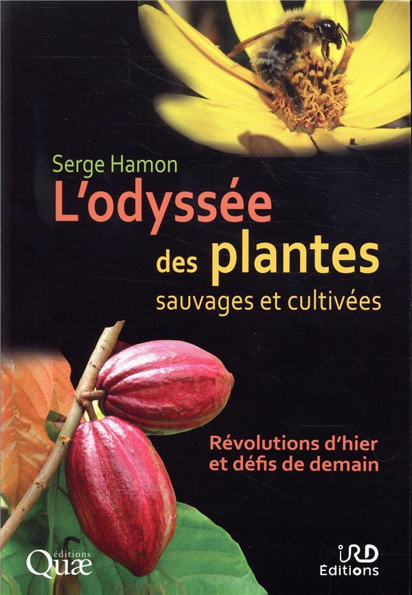 L'odyssee des plantes sauvages et cultivees - revolutions d'hier et defis de demain. ouvrage en coed