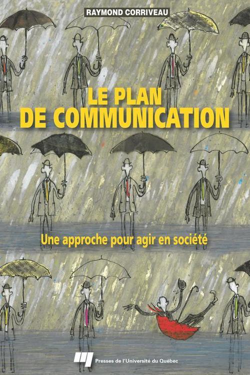 Le plan de communication ; une approche pour agir en société