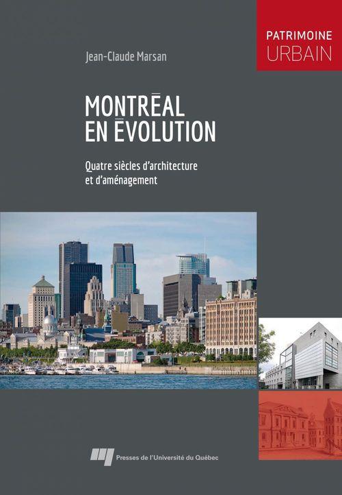 Montréal en évolution ; quatre siècle d'architecture et d'aménagement