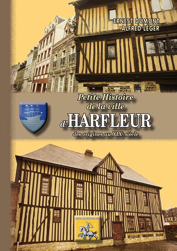 petite histoire de la ville d'Harfleur ; des origines au XIXe siècle