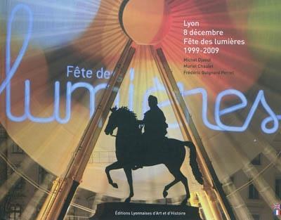 Lyon ; fêtes des lumières, 1999-2009