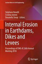 Internal Erosion in Earthdams, Dikes and Levees  - Donatella Sterpi - Stephane Bonelli - Cristina Jommi