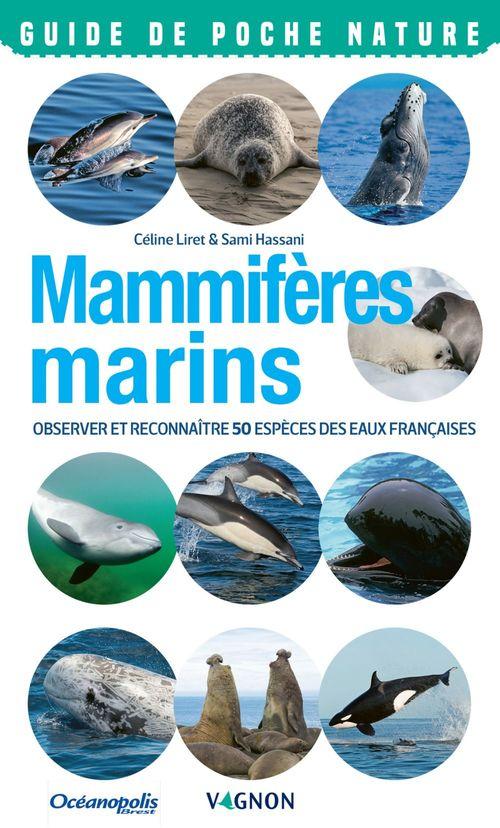 Mammifères marins ; observer et reconnaître 50 espèces des eaux françaises