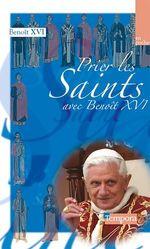 Vente Livre Numérique : Prier les saints avec Benoît XVI  - Benoît XVI