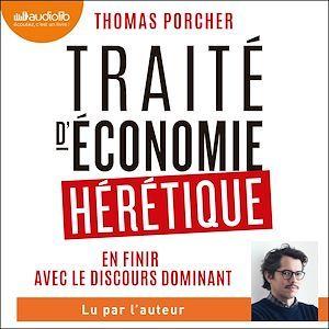 Vente AudioBook : Traité d'économie hérétique  - Thomas Porcher