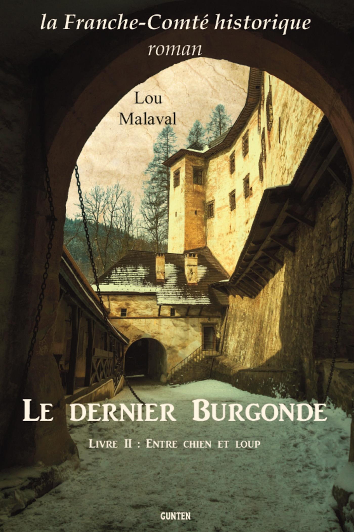 Le Dernier Burgonde - Livre II : Entre Chien et Loup