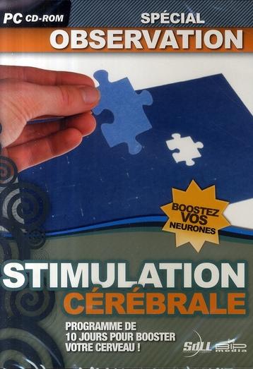 Stimulation cérébrale ; spécial observation
