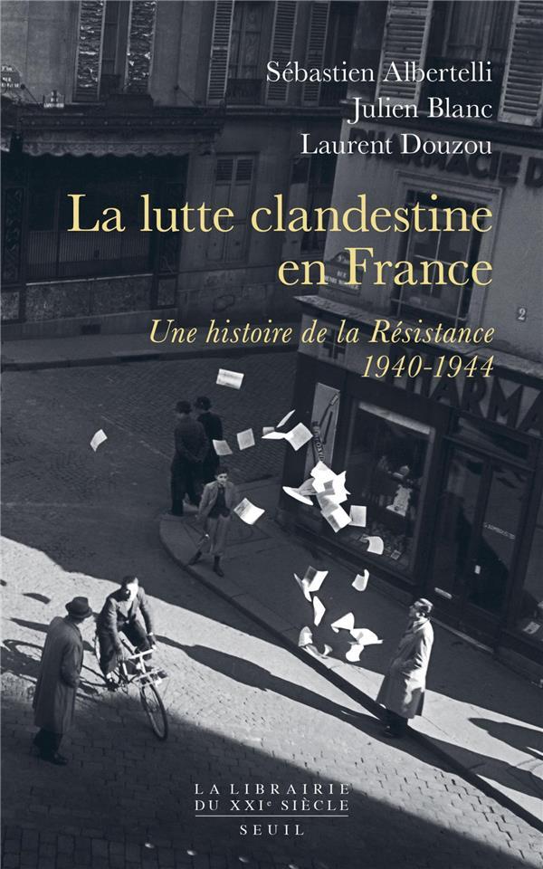 La lutte clandestine en France ; une histoire de la Résistance, 1940-1944