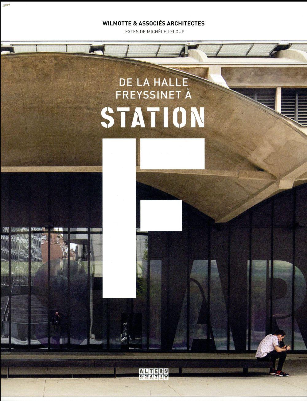 De la Halle Freyssinet à la Station F ; quand une gare de marchandises devient le plus grand incubateur de start-up du monde