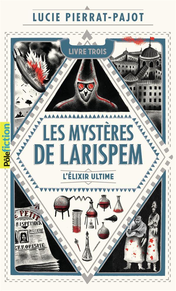 Les mystères de Larispem T.3 ; l'élixir ultime