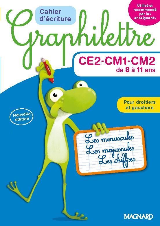 Graphilettre ; CE2-CM1-CM2 de 8 à 11 ans ; cahier d'écriture ; les minuscules, les majuscules, les chiffres ; pour droitiers et gauchers