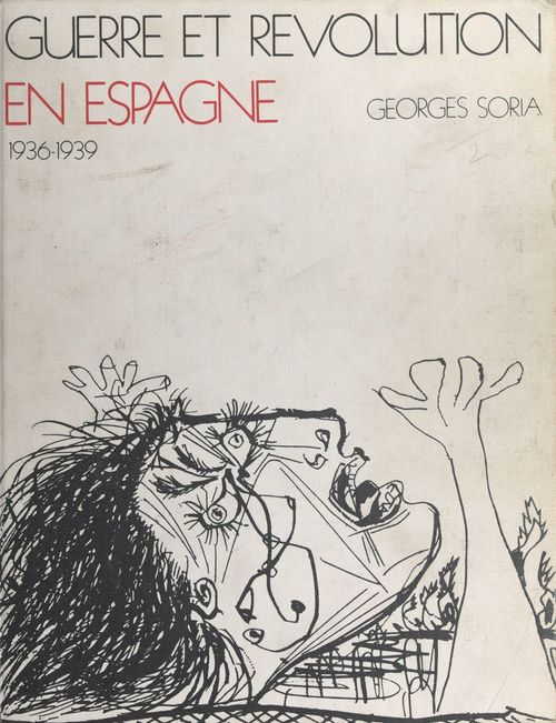 Guerre et révolution en Espagne, 1936-1939 (3) : Le tournant  - Georges Soria